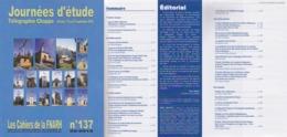 Les Cahiers De La FNARH N°137 - Journées D'étude Télégraphie Chappe Aussois 2018 - Télégraphe Optique Aérien - Books, Magazines, Comics