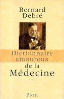 Dictionnaire Amoureux De La Médecine Par Bernard Debré (ISBN 9782259205719) - Dictionaries