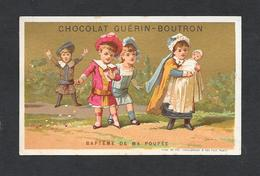 Chromo Doré Lith Vieillemard Et Fils - CHOCOLAT GUERIN-BOUTRON  ''Le Bapteme De Ma Poupée''  6,4x10,6 PERFETTA - Guerin Boutron