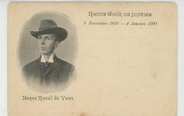ETHNIQUES - RELIGION - JUDAÏSME - AFFAIRE DREYFUS - Baron RAOUL DE VAUX - Haute Cour De Justice 09/11/1899-4/01/1900 - Judaisme