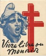 39/45 . AFFICHETTE A COLLER .VIVRE LIBRE OU MOURIR . PRO DE GAULLE - Historical Documents