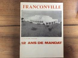 Bulletin Municipal : Franconville (95 - Val D'Oise) - 1971 - 12 Ans De Mandat - Tourisme & Régions