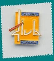 Pin's Escrime, Escrime Club De FRANCONVILLE, VAL D'OISE, Fencing - Esgrima