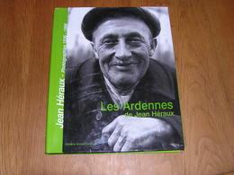 LES ARDENNES DE JEAN HEREAUX Photographies 1936 1986 Régionalisme Charleville Mézières Ham Les Moines Semoy Meuse - Champagne - Ardenne