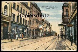 ALTE POSTKARTE LUDWIGSHAFEN LA RUE LOUIS Ansichtskarte Postcard Cpa AK - Ludwigshafen