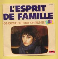 Disque Vinyle 45 Tours : L'ESPRIT DE FAMILLE : GENERIQUE DU FEUILLETON TELEVISE..Scan A  : Voir 2 Scans - Musique De Films