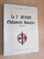 CAGI4 : GUERRE 39-45 / LA 3e DIM DIVISION D'INFANTERIE MOTORISEE Par Le Gen. BERTIN-BOUSSU édition Des 60's - Guerre 1939-45