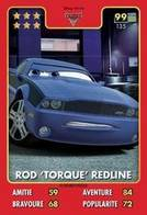 TCG - HEROS DISNEY PIXAR - 099 - Rod Torque Redline -  Cars - Disney