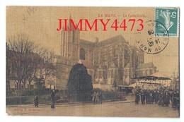 CPA Toilée - Le Mans 72 Sarthe En 1908 - La Cathédrale ( Rue Bien Animée ) Edit. E. Guilmoto - Le Mans