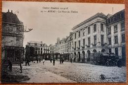 Arras La Place Du Théâtre.guerre Mondiale 1914.1918.E 3 - Arras
