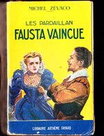 Michel Zévaco - Les Pardaillan - Fausta Vaincue - Librairie Arthème Fayard - ( 1947 ) . - Adventure