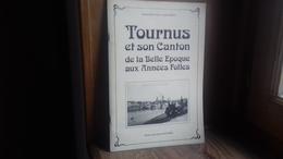 """BOUVET Michel Et PETIT André """"TOURNUS Et Son Canton De La Belle époque Aux Années Folles"""" (71S&L)1982(col12d) - Bourgogne"""