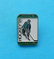 1991 MEN'S ICE HOCKEY WORLD CHAMPIONSHIPS - GROUP B Pin Badge Eishockey Hockey Sur Glace Hockey Su Ghiaccio Hockey Sobre - Invierno