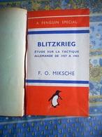 MIKSCHE F.O. BLITZKRIEG : ETUDE SUR LA TACTIQUE ALLEMANDE DE 1937 A 1943 - Français