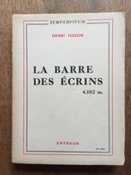 (alpinisme, Oisans) Henri ISSELIN: La Barre Des Ecrins, 1955. - Sport