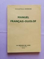 Manuel Français -ouolof (Wolof) Armand-Pierre Angrand La Maison Du Livre Dakar 1940 ? - Dictionaries