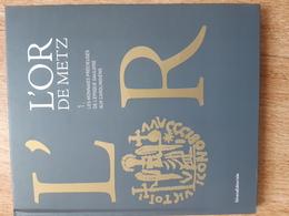 Bruno Jané Et Kevin Kazek, L'or De Metz Volume 1, Les Monnaies Précieuses De L'époque Gauloise Aux Carolingiens - Livres & Logiciels
