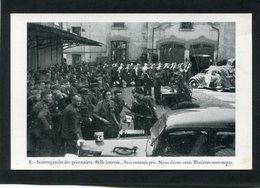 CPA - Interrogatoire Des Prisonniers. Belle Journée... 800 Ennemis Pris. Nous étions Cent. Plusieurs Sont Morts - Guerra 1939-45