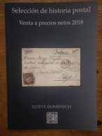 CATALOGO SUBASTA HISTORIA POSTAL ESPAÑA Y COLONIAS.2018 ESTEVE DOMENECH ,INTERESANTE INFORMACION PRECIOS HISTORIA POSTAL - Auktionskataloge