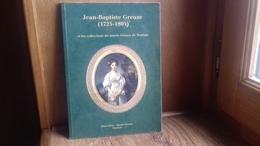 """Jean-Baptiste GREUZE(1725-1805) Et Les Collections Du Musée Greuse De Tournus""""(S&L)(col12d - Bourgogne"""