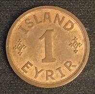 ISLANDE - ICELAND - 1 EYRIR 1940 - Christian X - KM 5 - ISLAND - Iceland