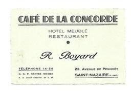 CARTE DE VISITE CAFE DE LA CONCORDE HOTEL MEUBLE RESTAURANT R BOYARD 23 AVENUE DE PENHOET SAINT NAZAIRE - Visitekaartjes