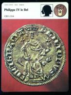 """PHILIPPE LE BEL (1285-1314)  - Série Chefs D'Etat & Noblesse - FICHE HISTOIRE Illustrée (Monnaie """"Petit Royal D'Or"""") - 987-1789 Royal"""