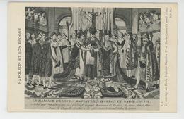 NAPOLÉON ET SON EPOQUE - Le Mariage De Leurs Majestés NAPOLÉON 1er Et MARIE LOUISE - Personnages Historiques