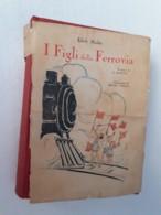 M#0W5 Edith Nesbit I FIGLI DELLA FERROVIA Ed.A.Vallardi 1939/Ill.Edwin Collin - Bücher, Zeitschriften, Comics