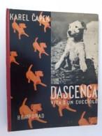M#0W24 Karel Čapek DASCENCA VITA D'UN CUCCIOLO Bemporad Ed.1935/CANI/DOG - Bücher, Zeitschriften, Comics