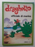 M#0W32 Nino E Tony Pagot - GRISU' - DRAGHETTO (POMPIERE-VIGILE Del FUOCO) - UFFICIALE DI MARINA - Malipiero Ed. 1978 - Bambini E Ragazzi