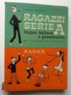M#0W35 Francesco Dakskobler RAGAZZI SERIE A/SUSSIDIARIO LINGUA ITALIANA GRAMMATICA Ed.R.A.D.A.R. 1969 - Bambini E Ragazzi