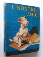 "M#0W56 ""Piccoli Libri Giganti"" : I NOSTRI AMICI Salani Ed.1941/CANI/DOGS - Bücher, Zeitschriften, Comics"