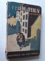 "M#0W60 ""Biblioteca Dei Miei Ragazzi"" : Margherita Bourcet L'EREDE DI FERLAC Salani Ed.1939 - Bücher, Zeitschriften, Comics"