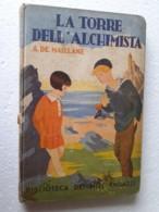 "M#0W61 ""Biblioteca Dei Miei Ragazzi"" : A. De Maillane LA TORRE DELL'ALCHIMISTA Salani Ed.1937 - Bücher, Zeitschriften, Comics"