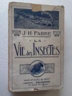 M#0W73 J.H.Fabre LA VIE DES INSECTES Librairie Delagrave 1920/INSETTI/SCARABEI - Libri, Riviste, Fumetti