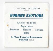 Savonnet En Feuilles - ROANNE EXOTIQUE - Article De Pêche-Aquariums 6, Place Georges Clémenceau ROANNE - Old Paper