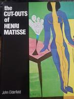The Cut-outs Of Henri Matisse JOHN ELDERFIELD Georges Braziller 1978 - Fine Arts
