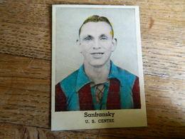 FOOTBALL +CHOCOLAT: TRES RARE CHROMO DU JOUEUR DE L''US CENTRE SANFRANSKY- SAISON 1937/38/39 CHOCOLAT RUELLE BRUXELLES - Trading-Karten