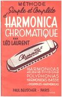 METHODE SIMPLE ET COMPLETE D'HARMONICA CHROMATIQUE PAR LEO LAURENT -ED.  PAUL BEUSCHER  PARIS -MARMONICAS A10, 12 Et 16 - Music