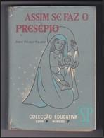 Portugal 1957 Assim Se Faz O Presépio Jorge Escalço Valadas Colecção Educativa DGEP LXXIX Direção Geral Ensino Primário - Libros, Revistas, Cómics