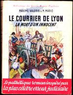 Maxime Valoris & M. Mario - Le Courrier De Lyon / La Mort D'un Innocent - Éditions Rouff, Paris - ( 1961 ) . - Aventure