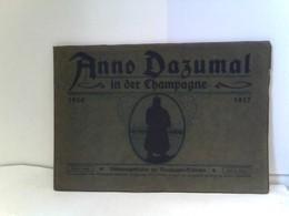 Anno Dazumal In Der Champagne - Erinnerungsblätter Des Champagne - Soldaten - Militär & Polizei