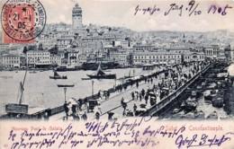 Turquie - Salut De Constantinople - Nouveau Pont De Galata - Voir Oblitération - Turquie