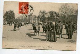 45 ORLEANS Jour De Marché Aux Vaches Le Mail Rue Saint Vincent 1911 Timbrée ND 191    D07 2020 - Orleans