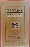 Trotsky Jugé Par Lénine - Librairie De L'Humanité - 1925 - Politica