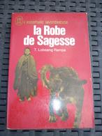 T.Lobsang Rampa: La Robe De Sagesse / J'ai Lu - Livre De Poche-  1972 - Non Classés