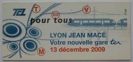 Ticket TCL Lyon (69/Rhône) - Bus Métro Tramway - Nouvelle Gare Train TER Jean Macé - 13 Décembre 2009 - Bus