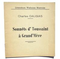 MONS : Charles Dausias - Sonnéts D'Toussaint à Grand'Mère - Patois Montois, 1954 - Liederbücher