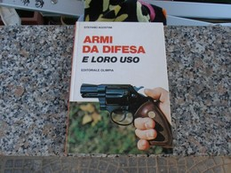 Armi Da Difesa E Loro Uso - Stefano Agostini - Histoire, Philosophie Et Géographie